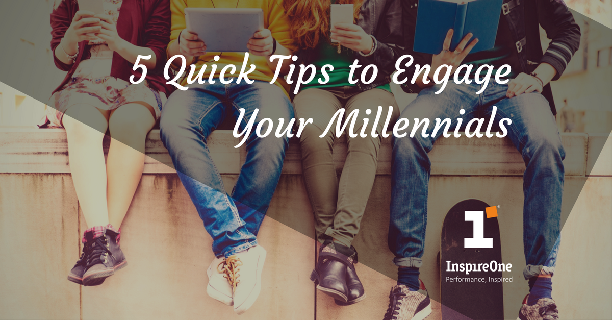 5 Quick Tips to Engage Your Millennials