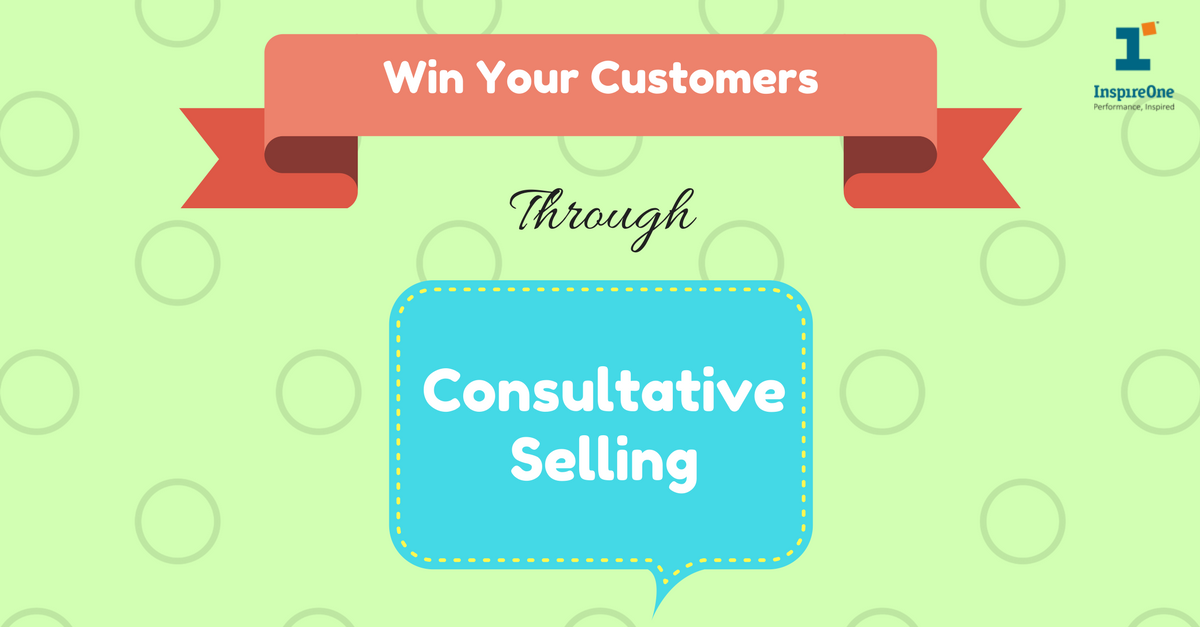 Win Your Customer Through Consultative Selling