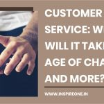 Customer Service What Will it Take in the age of ChatBots and more
