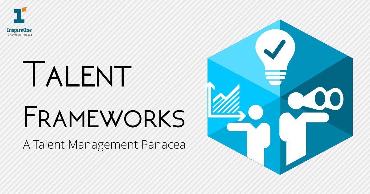 Talent Frameworks – A Talent Management Panacea
