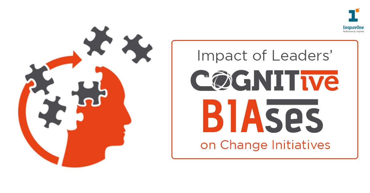 impact of leaders cognitive biases on change initiatives