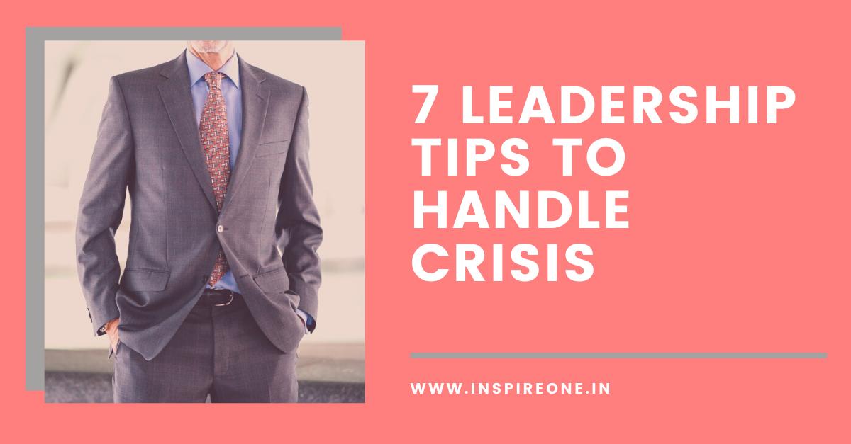 7 Leadership Tips to Handle Crisis